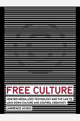 Free Culture: The Nature and Future of Creativity (English Edition) eBook Kindle