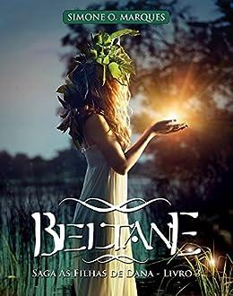 BELTANE (As Filhas de Dana Livro 3) por [Marques, Simone O.]