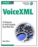 img - for VoiceXML: 10 Projects to Voice Enable Your Web Site (Gearhead Press) book / textbook / text book