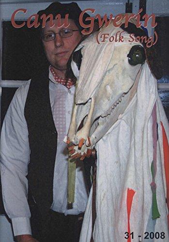 Canu Gwerin (Folk Song): Cylchgrawn Cymdethas Alawon Gwerin Cymru/Journal of the Welsh Folk-Song Society, Volume 31