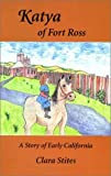 Katya of Fort Ross, Clara Stites, 1564743799