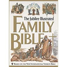 The Jubilee Illustrated Family Bible: Based on the New International Version Bible
