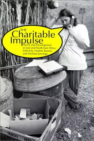 The Charitable Impulse: NGOs and Development in East and North East Africa by Kumarian Press