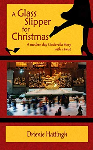 A Glass Slipper for Christmas: A modern day Cinderella Story with a twist (Christmas Day Story Modern)