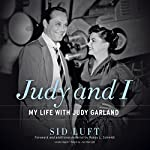 Judy and I: My Life with Judy Garland | Randy L. Schmidt - foreword,Sid Luft