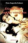 Dissertation sur les revenants ne corps, les excommunies, les oupirs ou vampires, brucolaques (1751) par Dom Augustin Camet