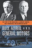 Billy, Alfred, and General Motors, William Pelfrey, 0814408699