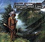 Glacier National Park Legends and Lore, C. W. Guthrie, 1560372044