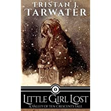 Little Girl Lost (The Valley of Ten Crescents)