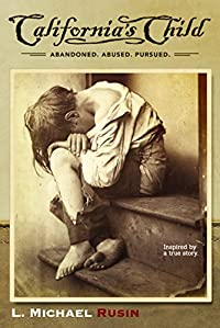 California's Child: Inspired By A True Story by L. Michael Rusin ebook deal
