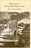 Bittersweet along the Expressway : Poems of Long Island, Krapf, Norbert, 0962849286