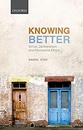 knowing better virtue deliberation and normative ethics pdf