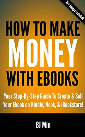 How to make money with ebooks your step by step guide to create kindle ebooks business money fandeluxe Ebook collections