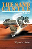 The Sand Castle, Wayne M. Smith, 1469152274