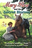 img - for Mary Rose and the Secret Horses (Mary of Blue Mound) (Volume 1) book / textbook / text book