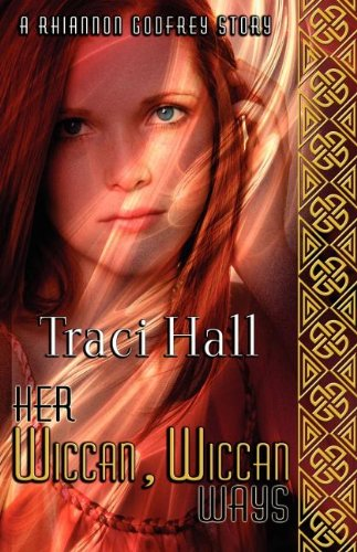 Her Wiccan, Wiccan Ways: Traci Hall: 9781605041049: Books