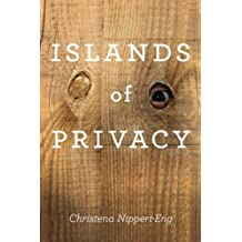 Islands of Privacy by Christena E. Nippert-Eng (2010-09-15)