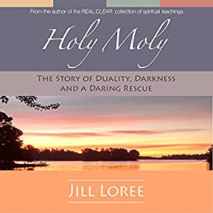 Holy Moly: The Story of Duality, Darkness, and a Daring Rescue Audiobook