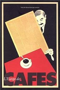 L'Europe des cafés par Gérard-Georges Lemaire