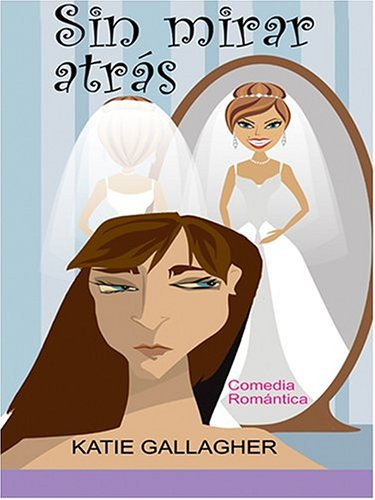 Sin Mirar Atras: Comedia Romantica (Spanish Edition) by Brand: Thorndike Press