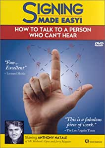 Signing Made Easy!: How to Talk to a Person Who Can't Hear