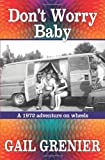 Don't Worry Baby, Gail Grenier, 1481145045