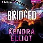Bridged: Callahan & McLane, Book 2 | Kendra Elliot