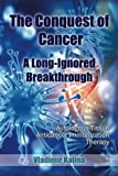 The Conquest of Cancer?a Long-Ignored Breakthrough