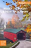Fodor s Maine, Vermont, & New Hampshire: With the Best Fall Foliage Drives & Scenic Road Trips (Full-color Travel Guide)