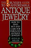 The Buyer's Guide to Affordable Antique Jewelry, Anna M. Miller and Kensington Publishing Corporation Staff, 0806514116