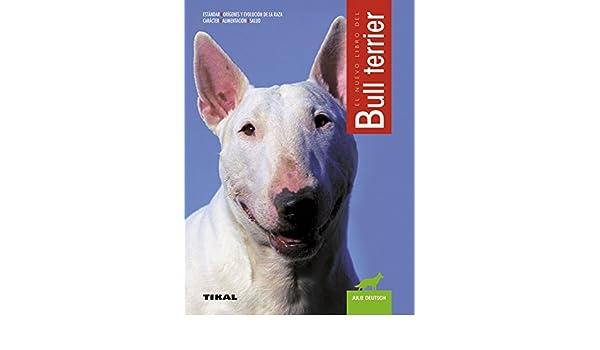 Bull Terrier (Spanish Edition): Julie Deutsch: 9788430547593: Amazon.com: Books