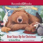 Bear Stays Up for Christmas Audiobook by Karma Wilson Narrated by John McDonough