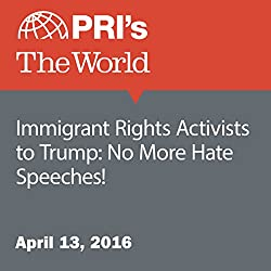 Immigrant Rights Activists to Trump: No More Hate Speeches!