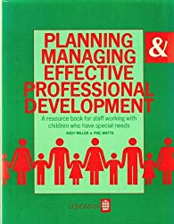 Planning and Managing Effective Professional Development for Staff Working with Children Who Have Special Needs