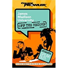 James Madison University: Off the Record (College Prowler) (College Prowler: James Madison University Off the...