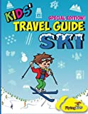 Kids' Travel Guide - Ski: Everything kids need to know before and during their ski trip: Volume 90