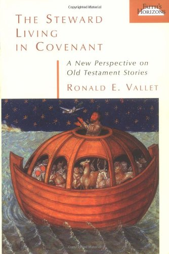 Read Online The Steward Living in Covenant: A New Perspective on Old Testament Stories pdf