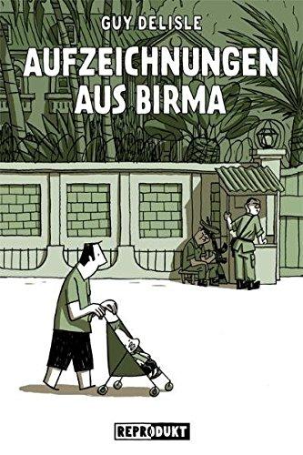 Aufzeichnungen aus Birma Taschenbuch – Mai 2009 Guy Delisle Kai Wilksen Reprodukt 3941099019