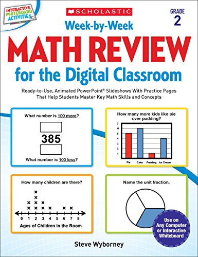 Week-by-Week Math Review for the Digital Classroom: Grade 2: Ready-to-Use, Animated PowerPoint Slideshows With Practice Pages That Help Students ... Math Review for the Digital Classroom)
