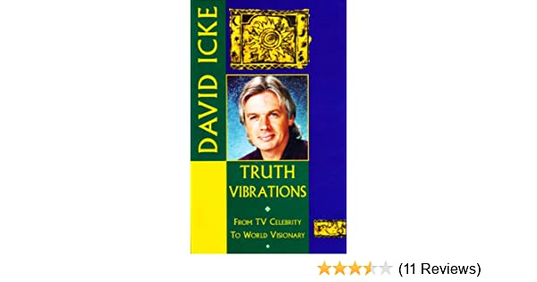 Truth vibrations david ickes journey from tv celebrity to world truth vibrations david ickes journey from tv celebrity to world visionary an exploration of the mysteries of life and prophetic revelations for the fandeluxe Choice Image