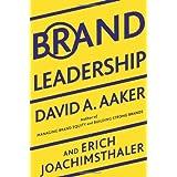 Brand Leadership: The Next Level of the Brand Revolution