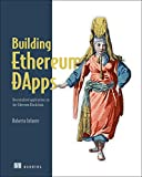 Building Ethereum DApps: Decentralized Applications on the Ethereum Blockchain