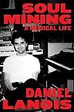 Soul Mining, Daniel Lanois, 0865478597