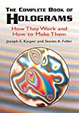 The Complete Book of Holograms: How They Work and How to Make Them (Dover Recreational Math)