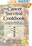 The Cancer Survival Cookbook: 200 Qui...