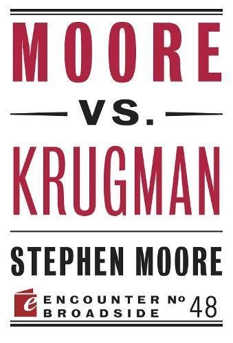 Moore vs. Krugman (Encounter Broadsides)