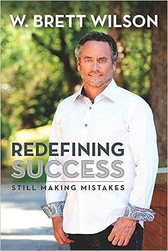 W. Brett Wilson – Redefining Success: Still Making Mistakes
