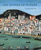 The Stones of Naples: Church Building in the Angevin Kingdom, 1266-1343, Caroline Bruzelius, 0300100396