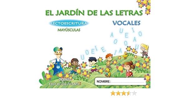 El jardín de las letras. Lectoescritura. 4 años Mayúsculas Educación Infantil Educación Infantil Algaida. Lectoescritura - 9788498776034: Amazon.es: Campuzano Valiente, María Dolores: Libros