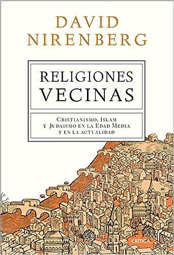Religiones vecinas: Cristianismo, Islam y Judaísmo en la Edad Media y en la actualidad